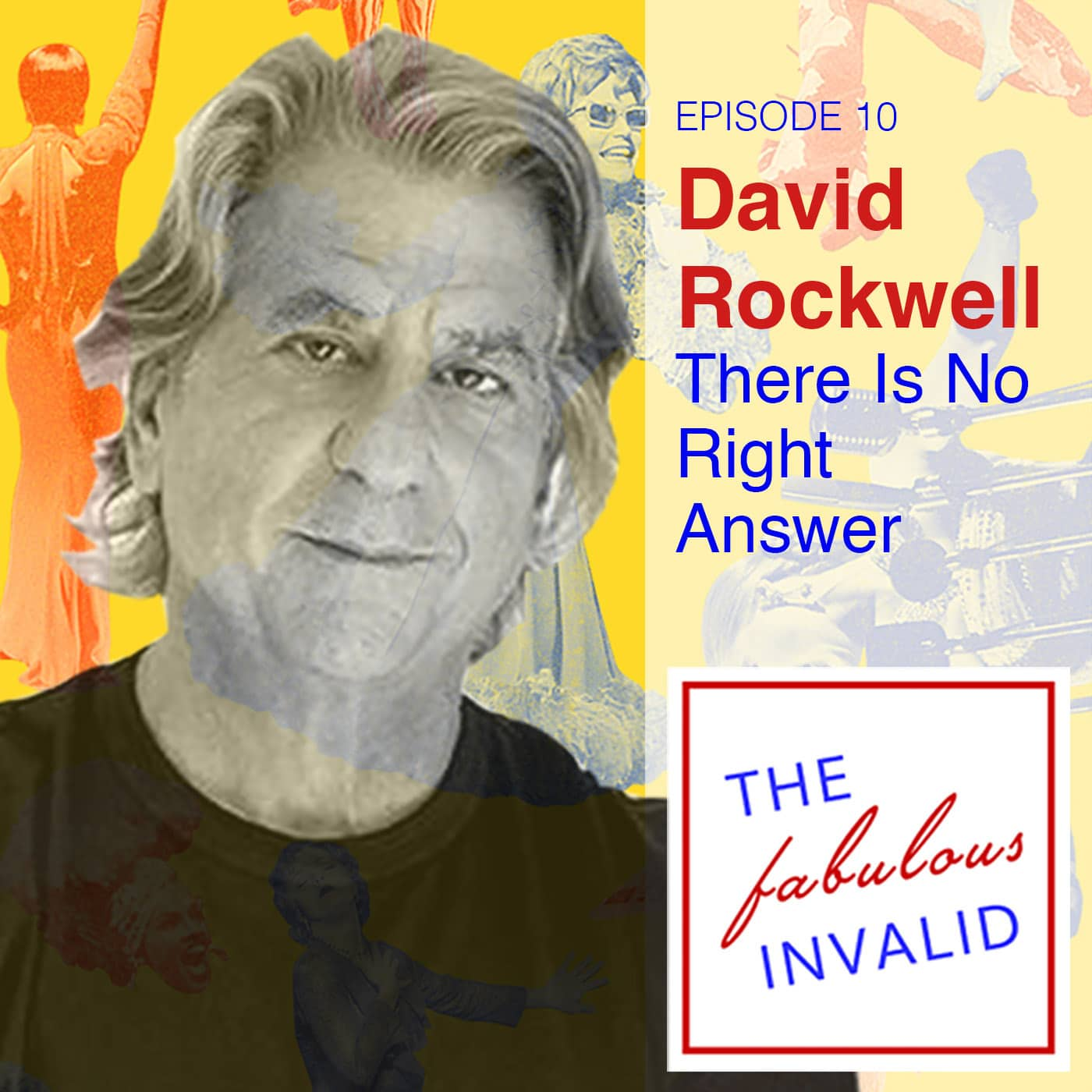 The Fabulous Invalid Ep 10 David Rockwell
