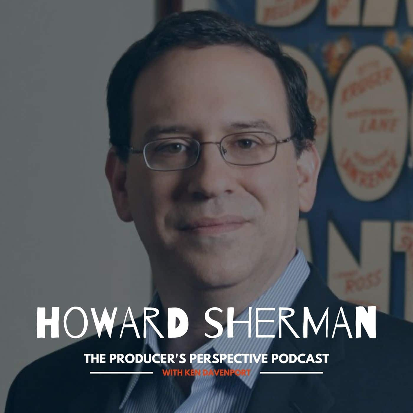 Ken Davenport's The Producer's Perspective Podcast Episode 102 - Howard Sherman
