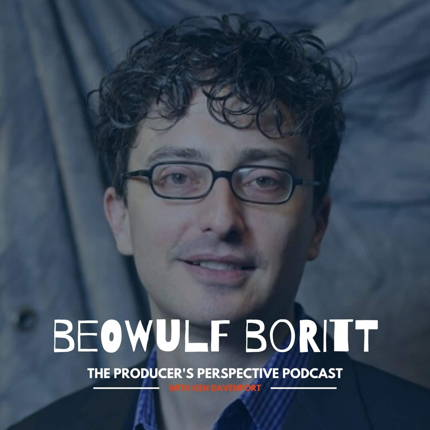 Ken Davenport's The Producer's Perspective Podcast Episode 107 - Beowulf Boritt
