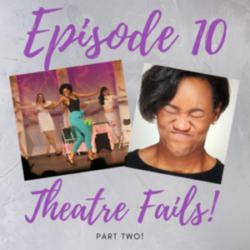 Ten Til Places - Episode 10: Theatre Fails Part 2!