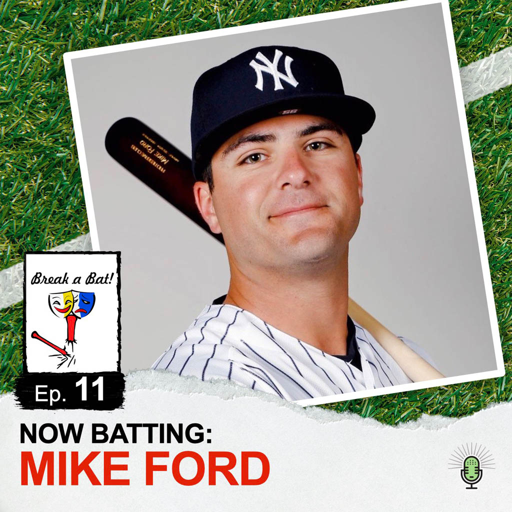 Break a Bat Al Malafronte Episode 11 Mike Ford
