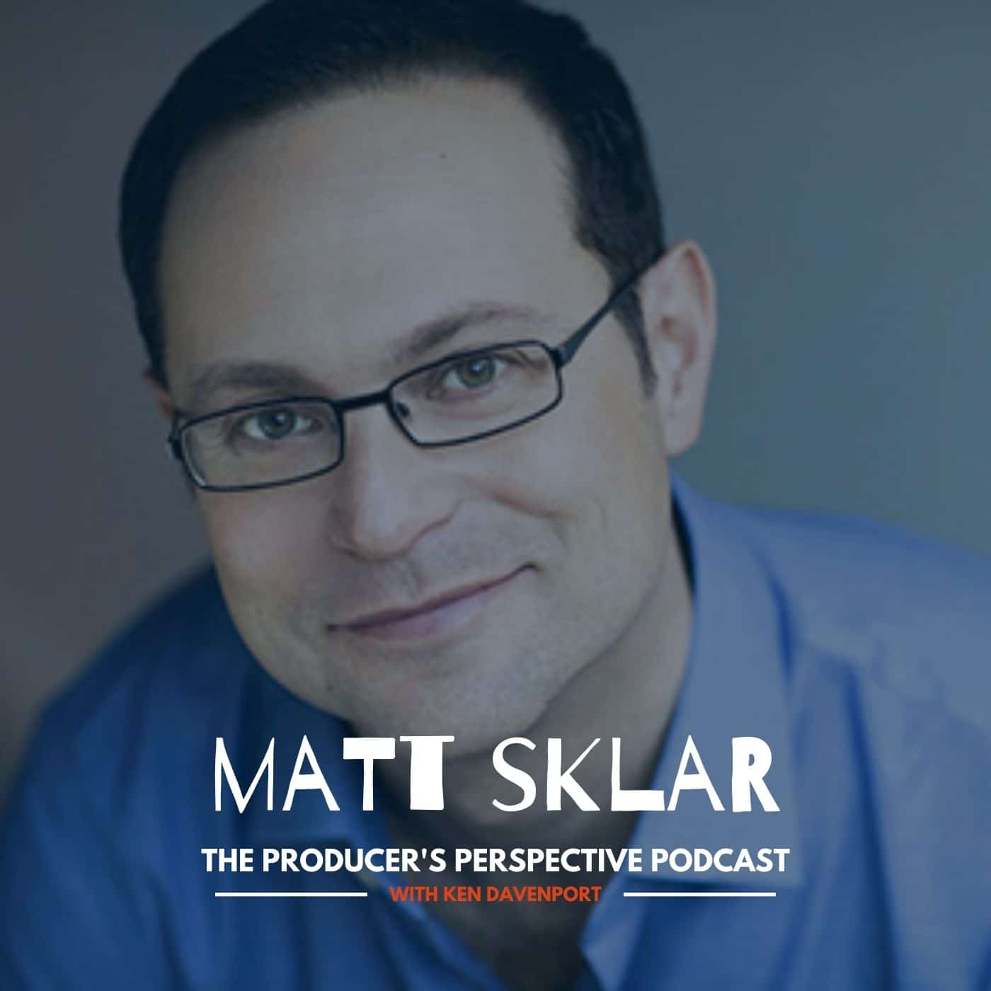 Ken Davenport's The Producer's Perspective Podcast Episode 112 - Matt Sklar