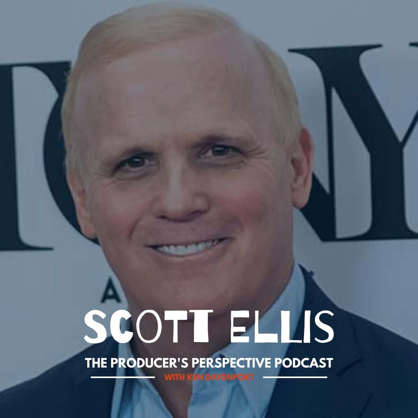 Ken Davenport's The Producer's Perspective Podcast Episode 115 - Scott Ellis
