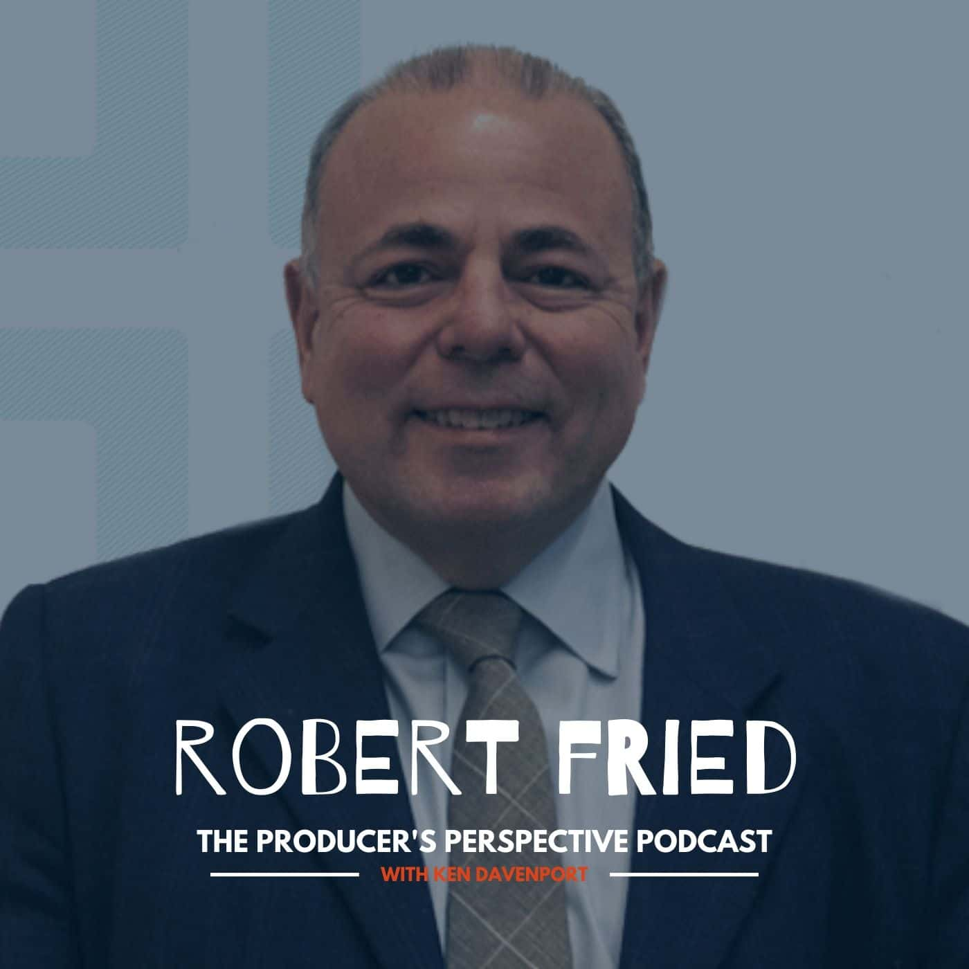 Ken Davenport's The Producer's Perspective Podcast Episode 119 - Robert Fried