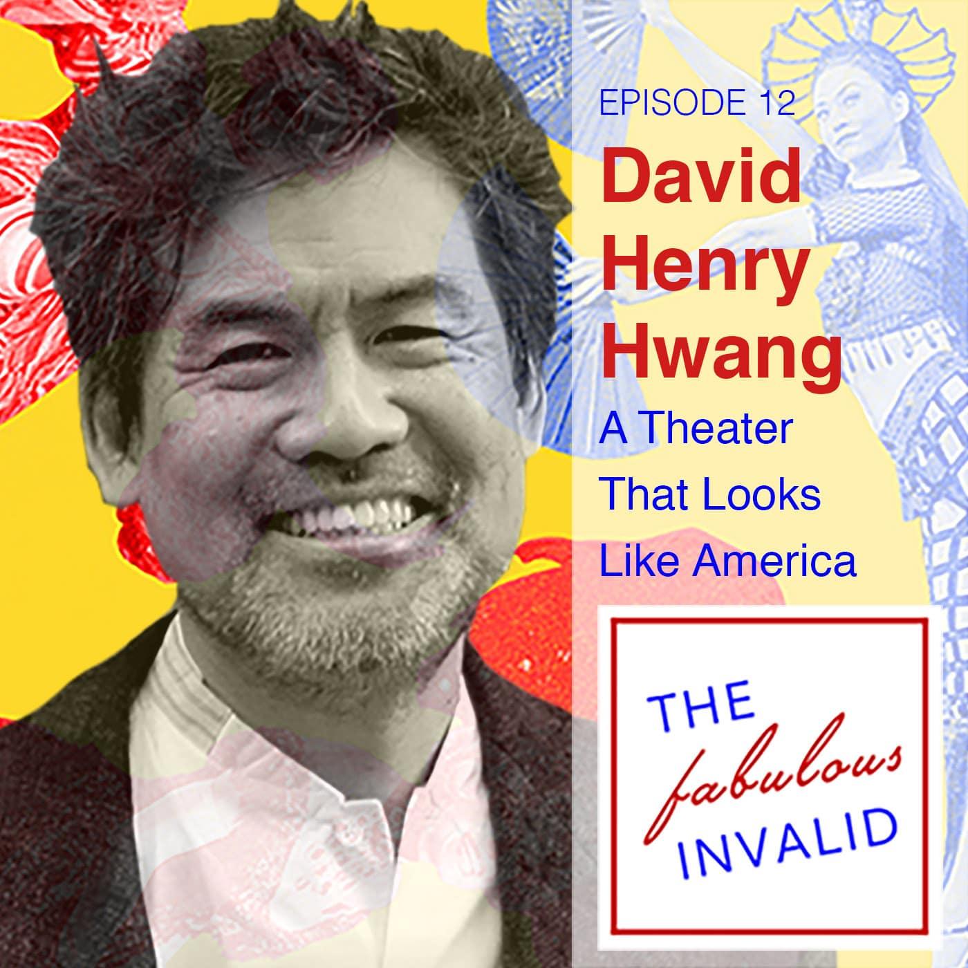 The Fabulous Invalid Ep 12 David Henry Hwang