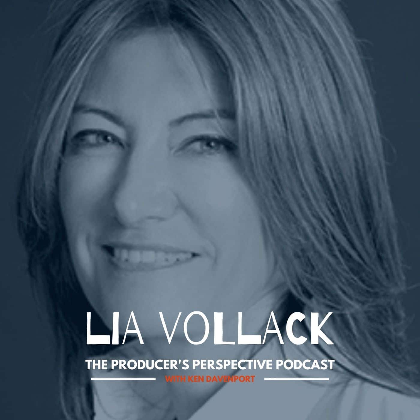 Ken Davenport's The Producer's Perspective Podcast Episode 120 - Lia Vollack