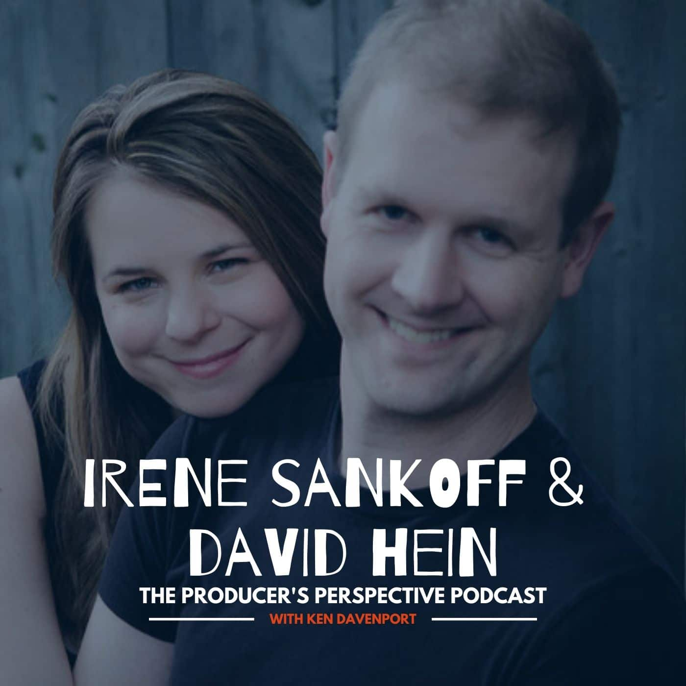 Ken Davenport's The Producer's Perspective Podcast Episode 123 - Irene Sankoff _ David Hein