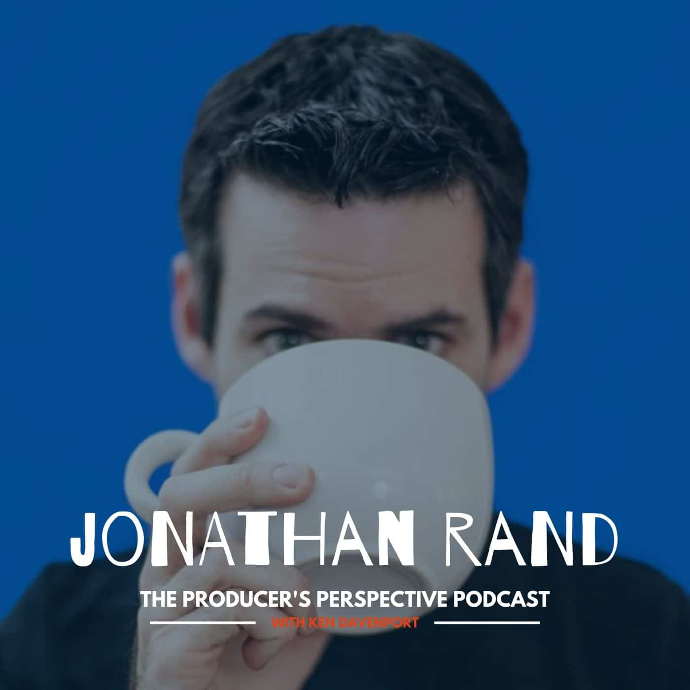 Ken Davenport's The Producer's Perspective Podcast Episode 133 - Jonathan Rand