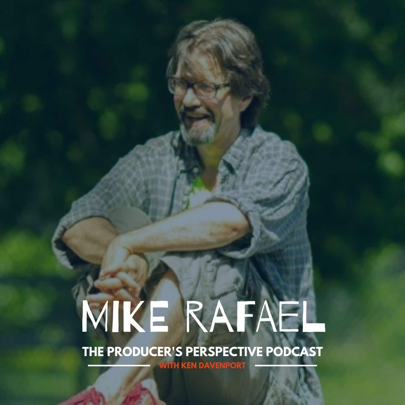 Ken Davenport's The Producer's Perspective Podcast Episode 139 - Mike Rafael