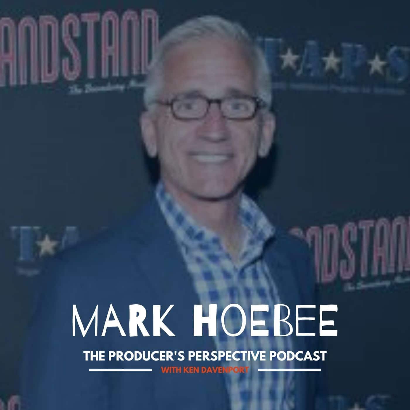 Ken Davenport's The Producer's Perspective Podcast Episode 140 - Mark Hoebee