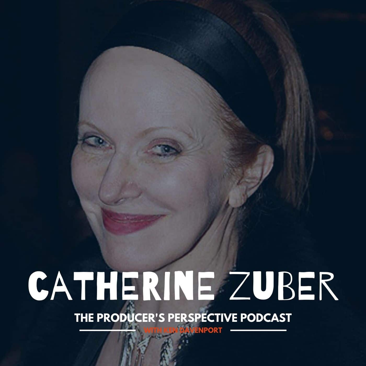 Ken Davenport's The Producer's Perspective Podcast Episode 143 - Catherine Zuber