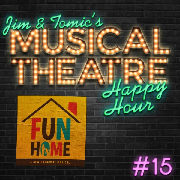 Happy Hour #15: A Fun Home Hoopla - 'Fun Home'