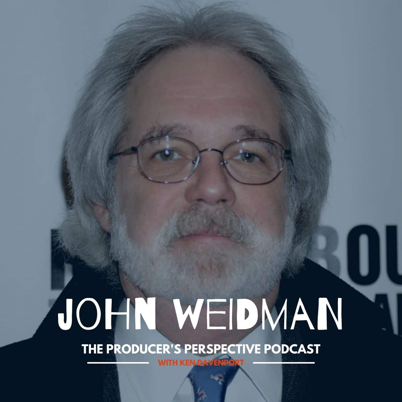 Ken Davenport's The Producer's Perspective Podcast Episode 158 - John Weidman