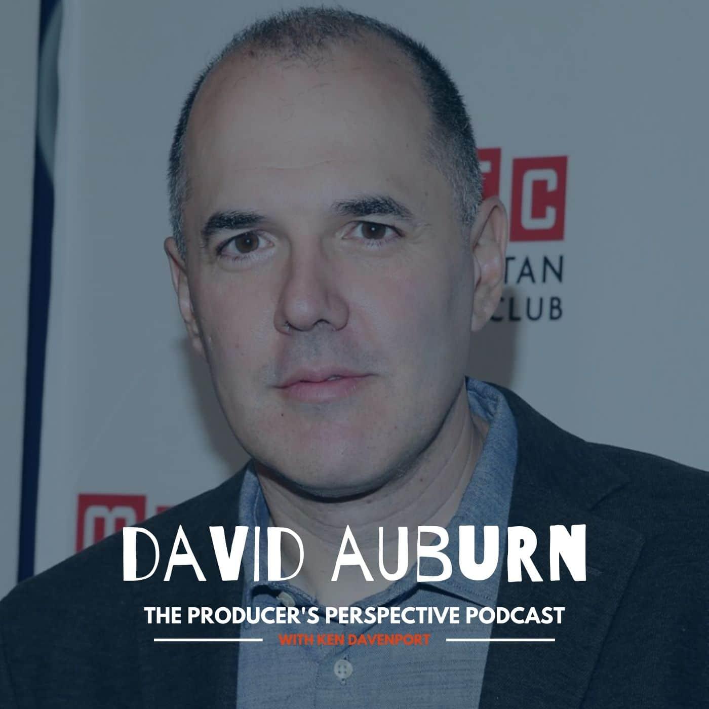 Ken Davenport's The Producer's Perspective Podcast Episode 159 - David Auburn