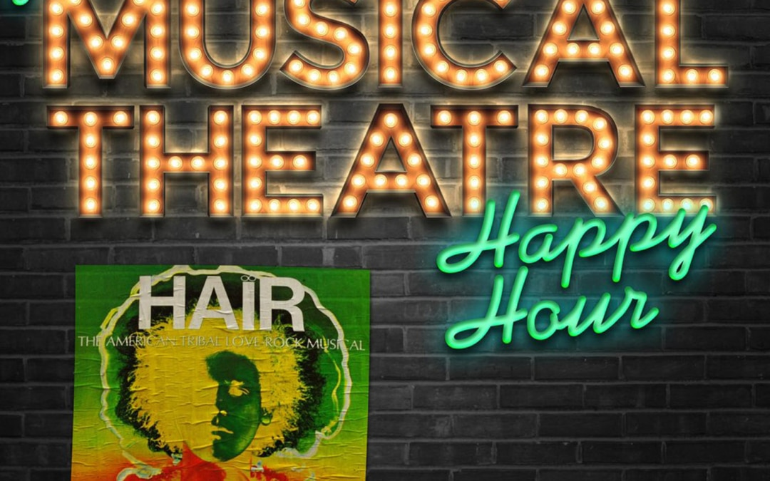 Happy Hour #16: A Hairy Hootenanny – 'Hair'