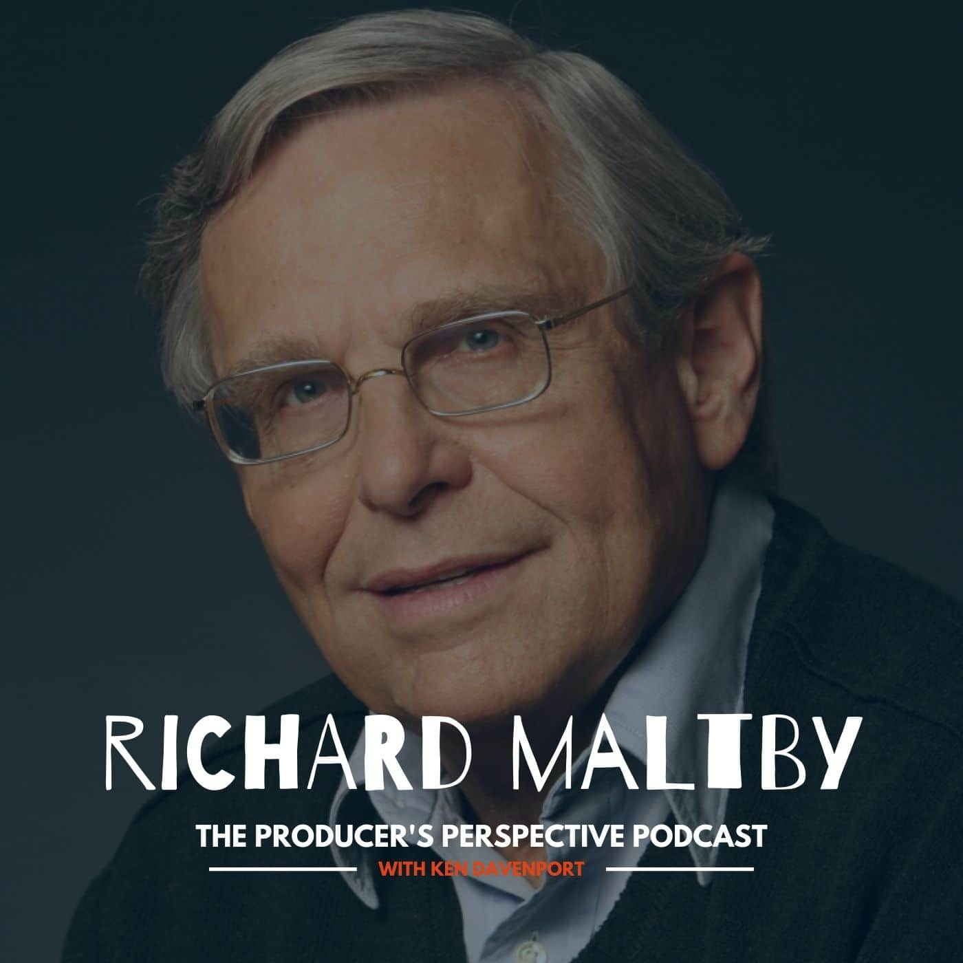 Ken Davenport's The Producer's Perspective Podcast Episode 161 - Richard Maltby