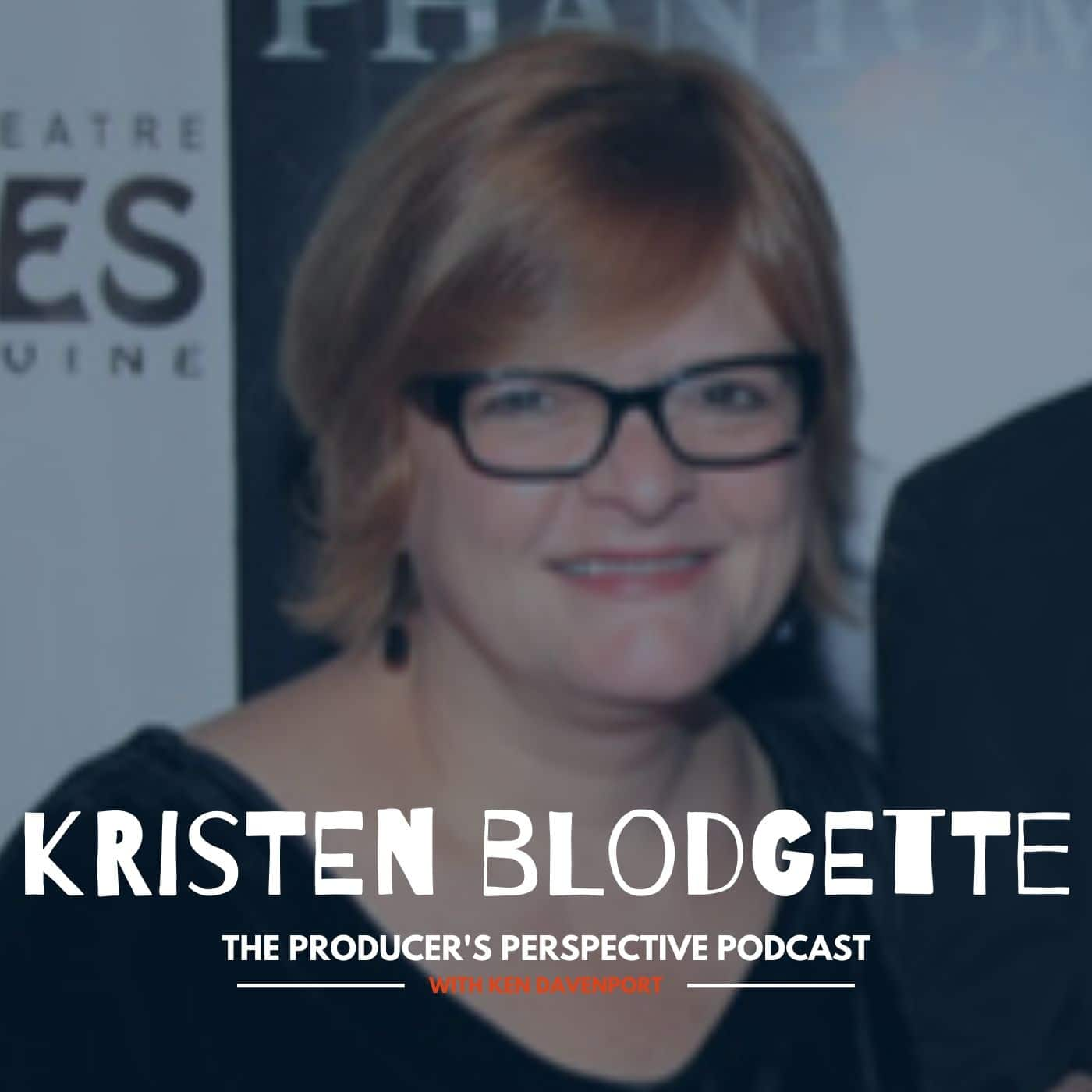 Ken Davenport's The Producer's Perspective Podcast Episode 166 - Kristen Blodgette