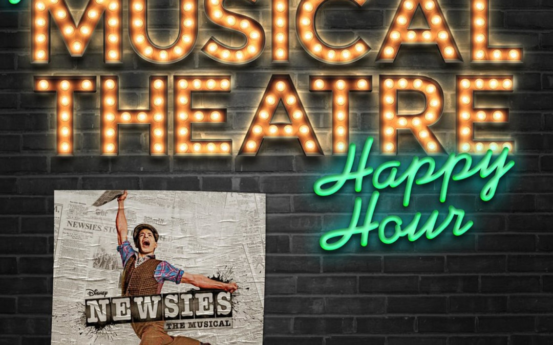 Happy Hour #17: A Newsboy Nugget – 'Newsies: The Musical'