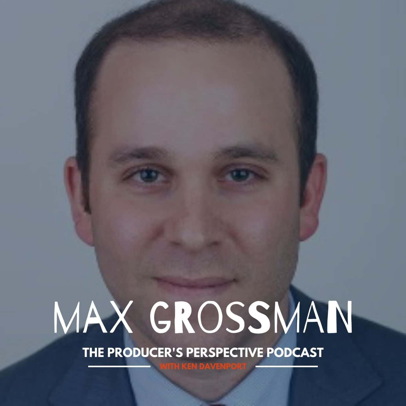 Ken Davenport's The Producer's Perspective Podcast Episode 170 - Max Grossman