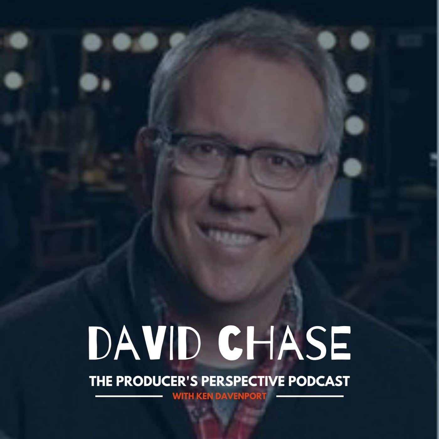 Ken Davenport's The Producer's Perspective Podcast Episode 173 - David Chase