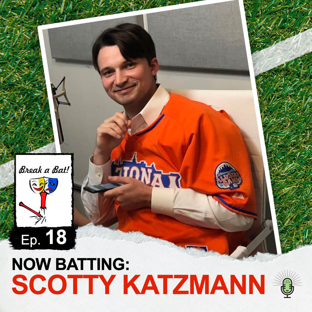Break a Bat Al Malafronte Episode 18 Scotty Katzmann