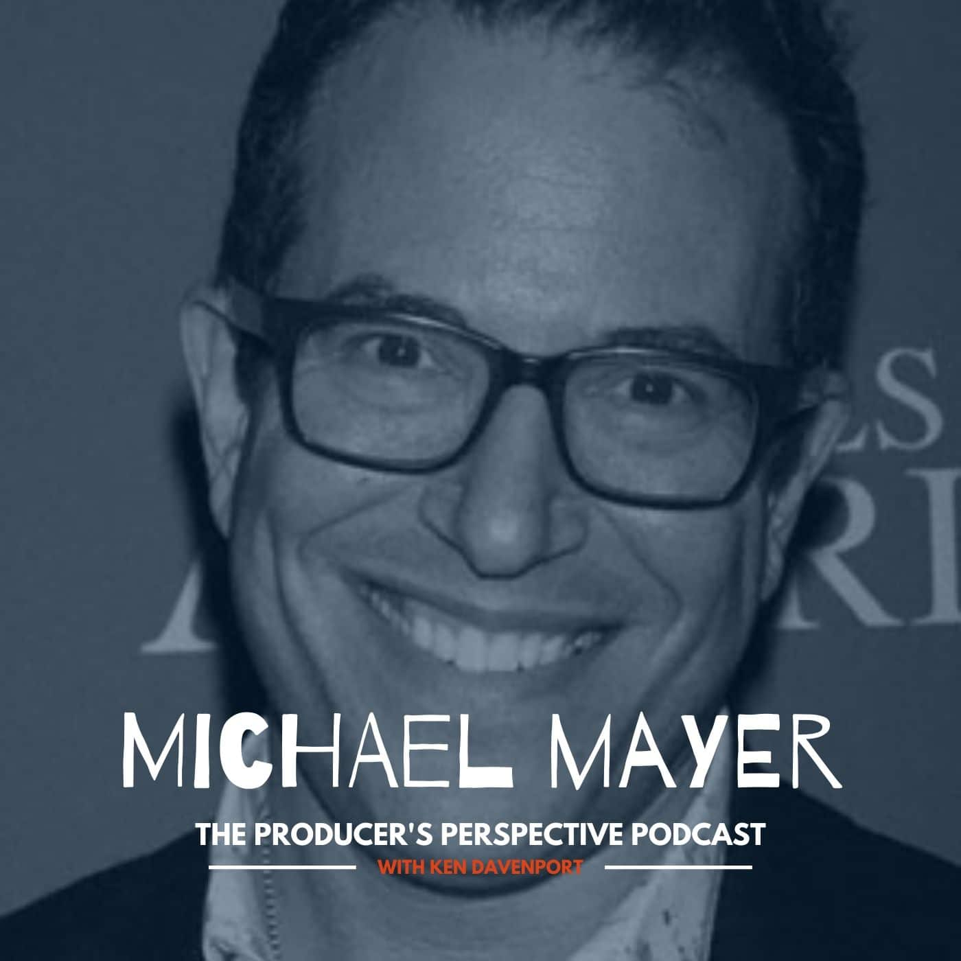 Ken Davenport's The Producer's Perspective Podcast Episode 187 - Michael Mayer