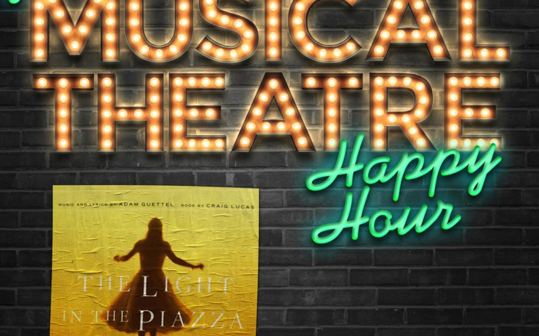 Happy Hour #19: A Piazza Party – 'The Light in the Piazza'