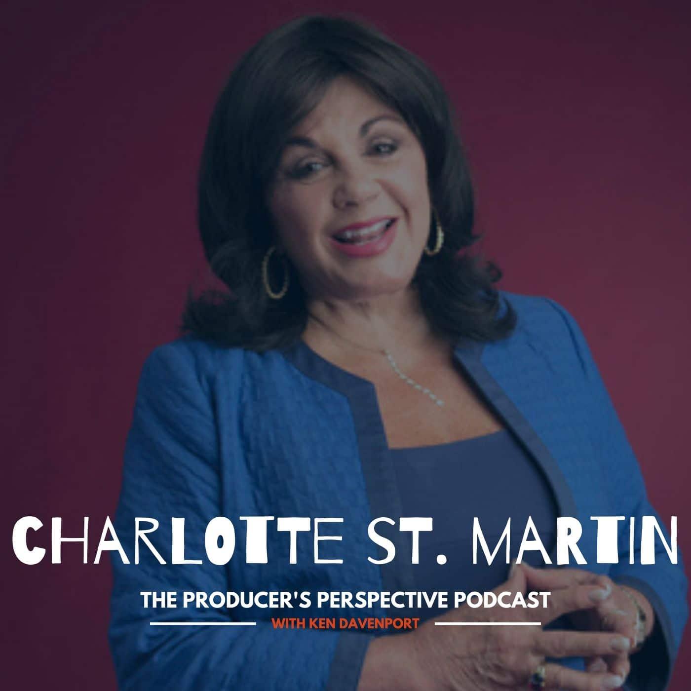 Ken Davenport's The Producer's Perspective Podcast Episode 2 - Charlotte St. Martin