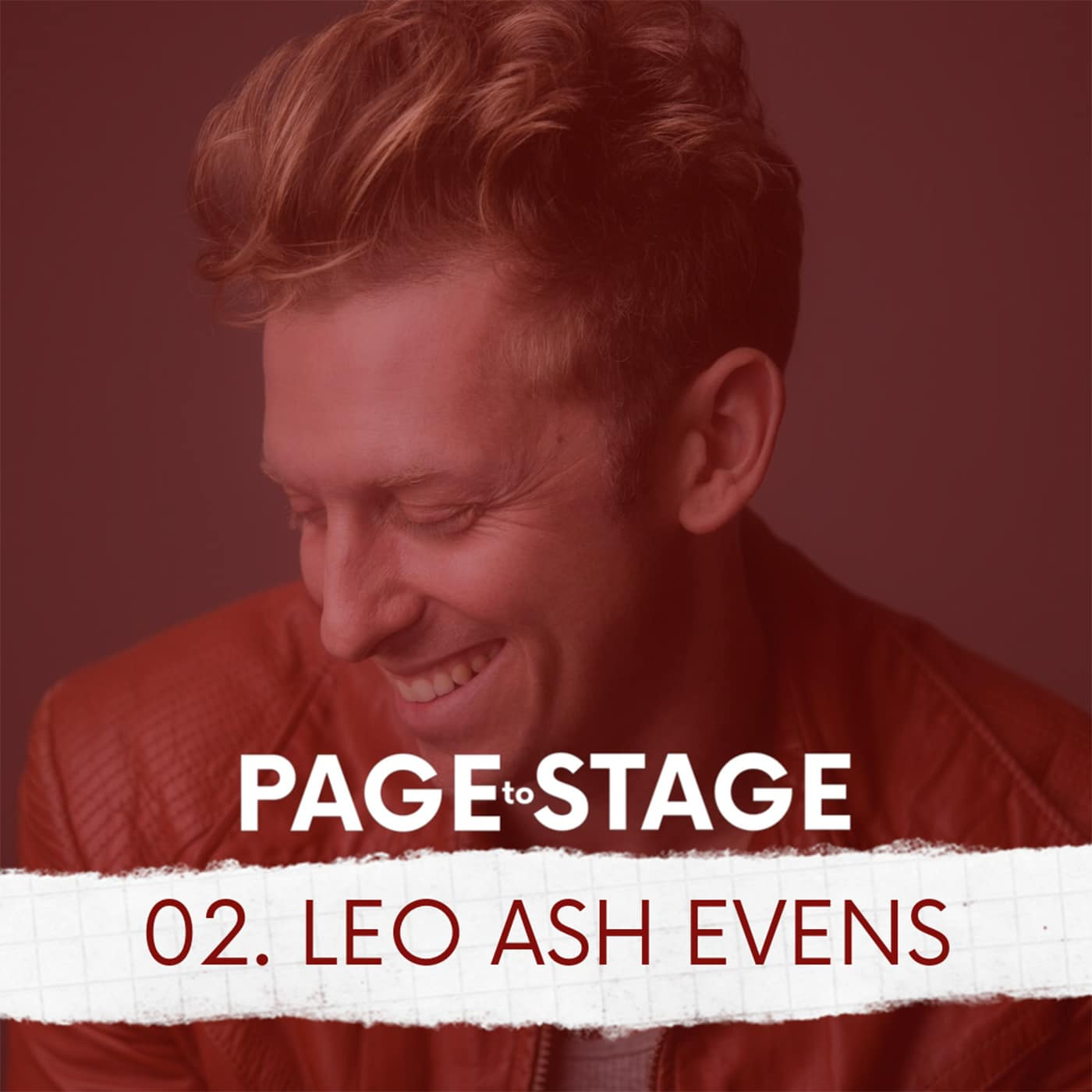 Page to Stage Ep 2 Leo Ash Evens