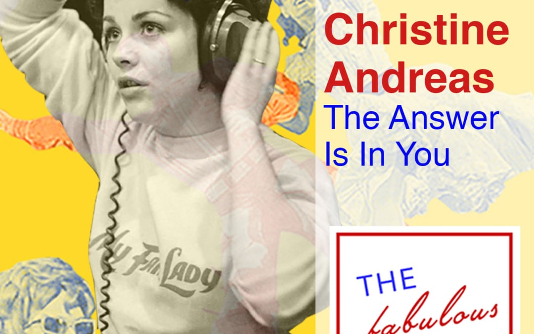 Episode 20: Christine Andreas: Listen: The Answer Is In You
