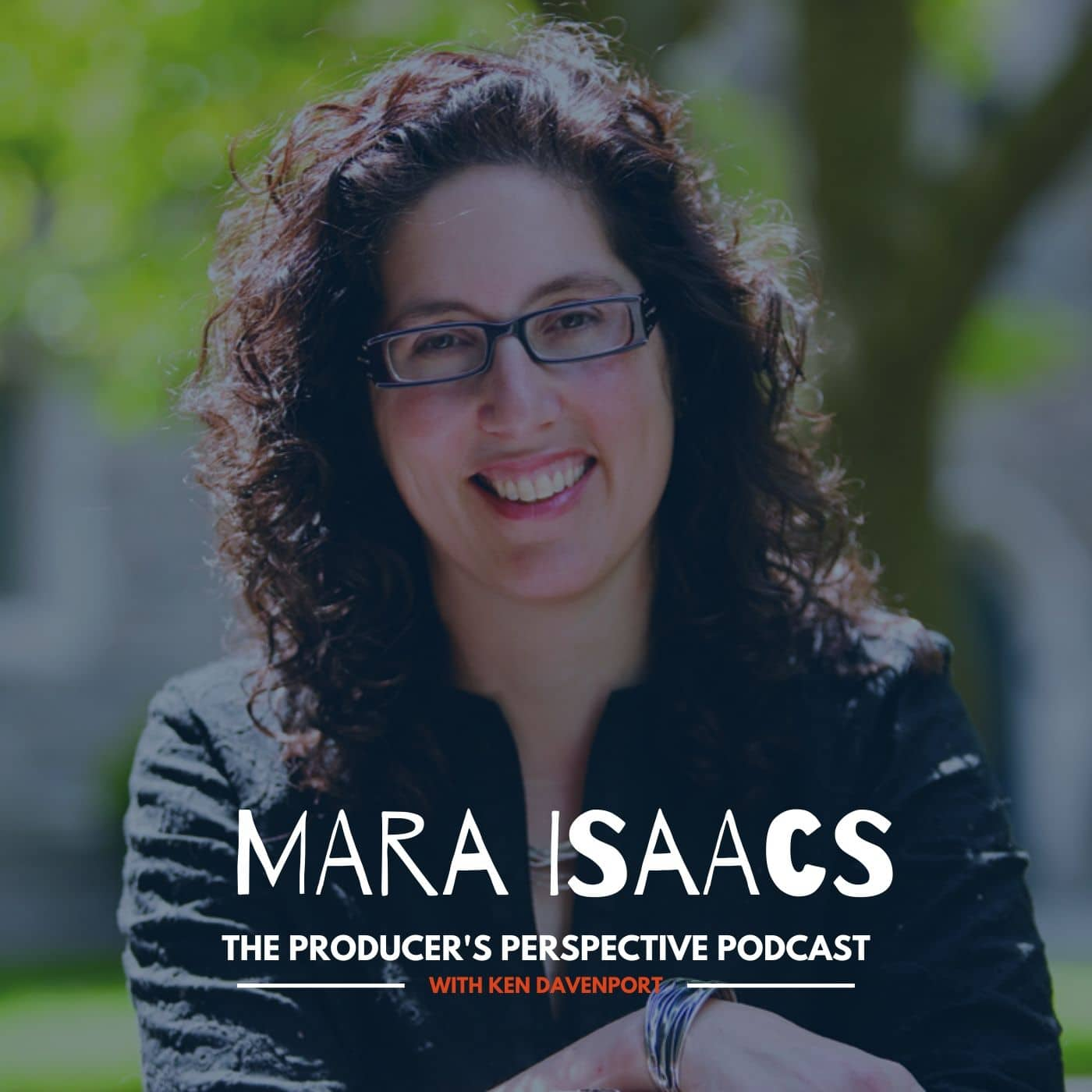 Ken Davenport's The Producer's Perspective Podcast Episode 200 - Mara Isaacs