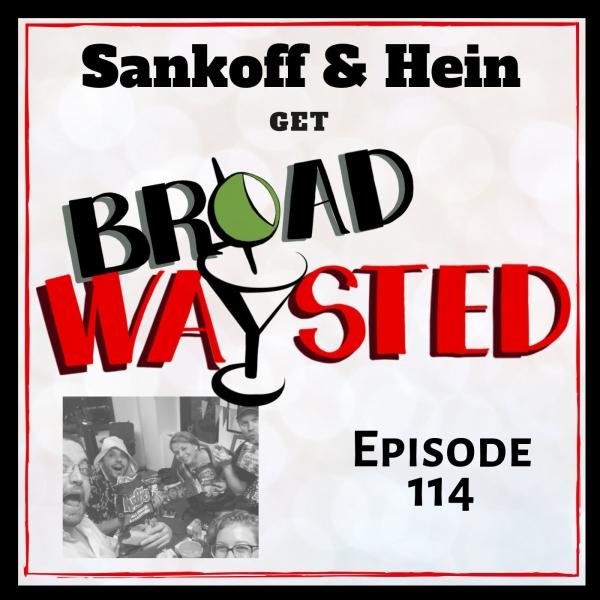 Episode 114: Irene Sankoff & David Hein get Broadwaysted!