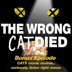 Ep15 - CATS the movie, review. Seriously, listen right meow