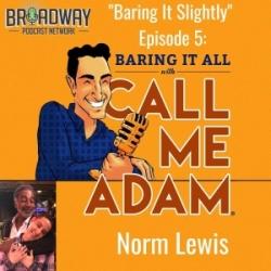 """Baring It Slightly"" Episode #5: Norm Lewis Interview at Feinstein's/54 Below"