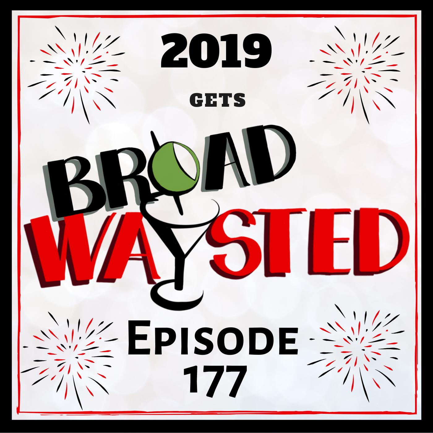 Broadwaysted Episode 177 2019