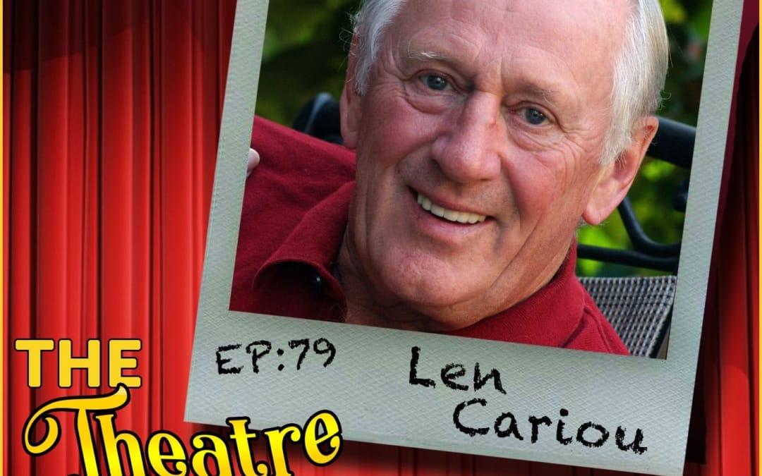 Ep79 – Len Cariou, Tony Award winner & original Sweeney Todd, Blue Bloods, Harry Townsend's Last Stand