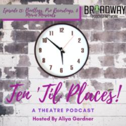 Ten Til Places - Episode 13: Bootlegs, Pro-Recordings, & Movie Musicals