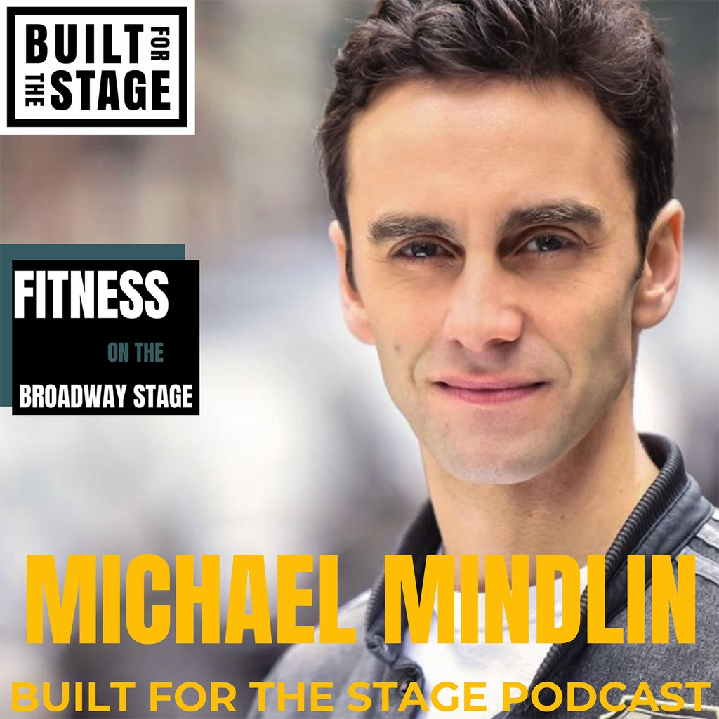Built For The Stage Podcast - #76 - Michael Midlin
