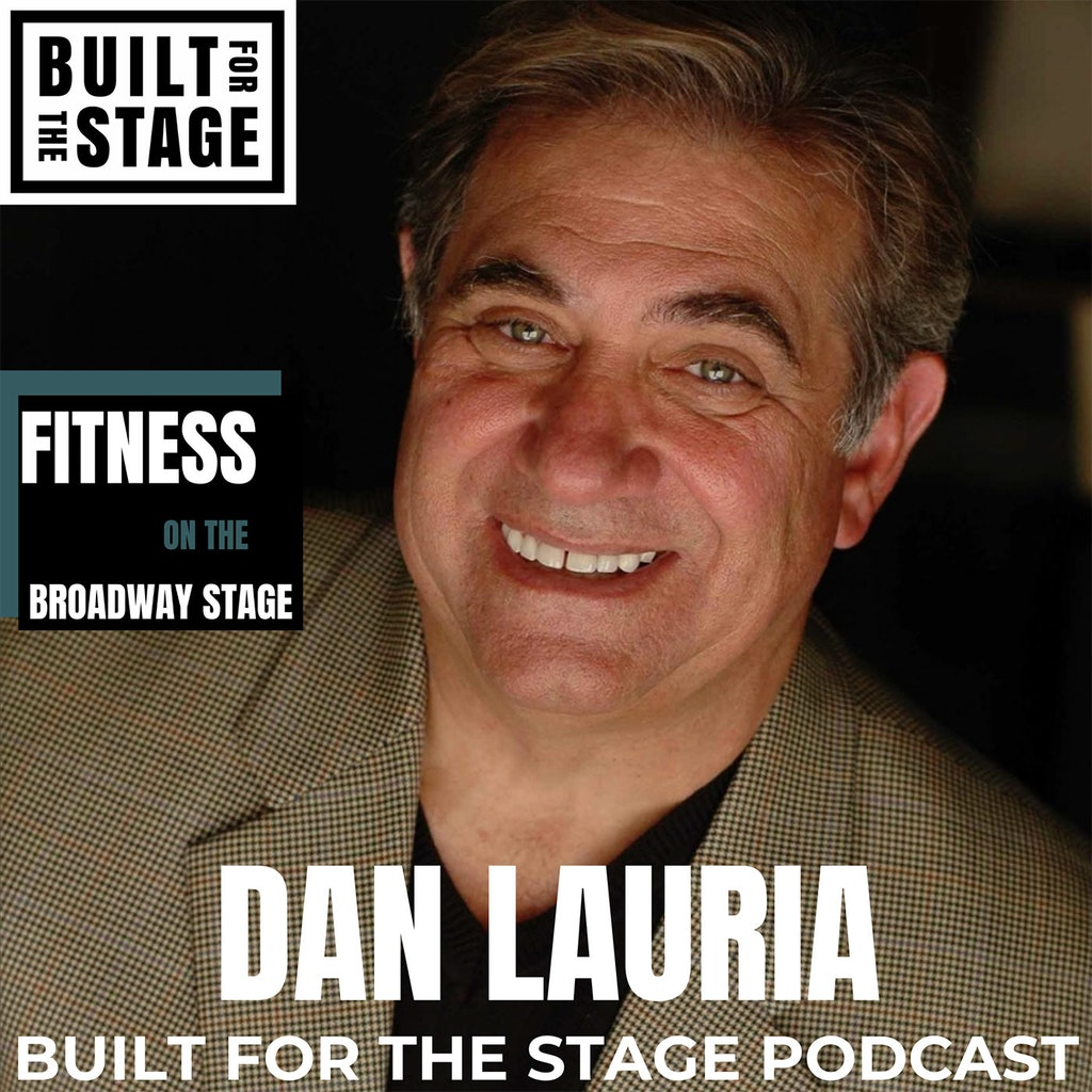 Built For The Stage Podcast - #77 - Dan Lauria