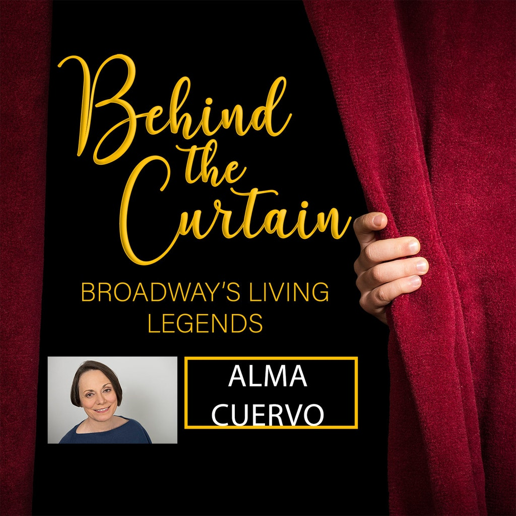 Behind the Curtain: Broadway's Living Legends - #233 ALMA CUERVO