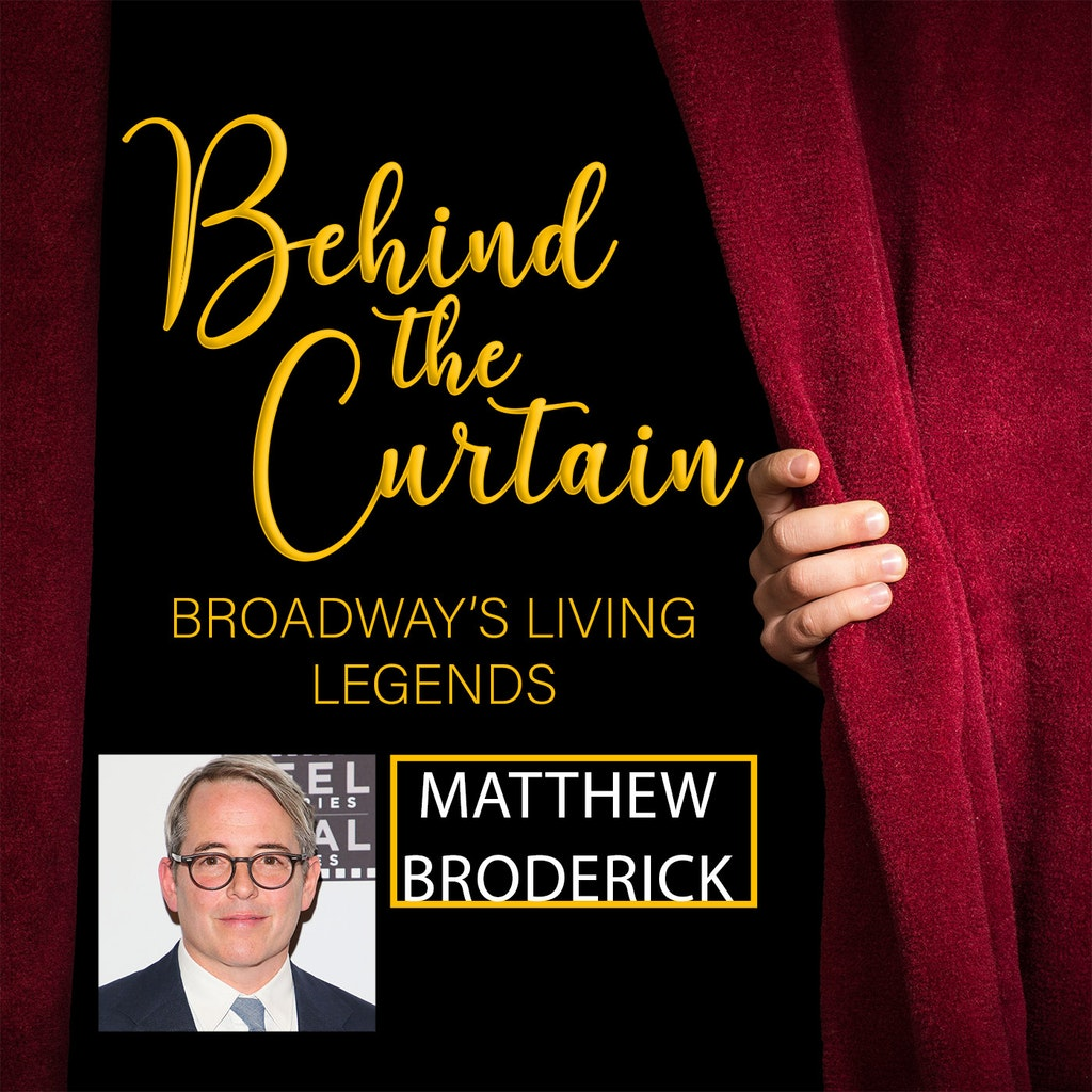 Behind the Curtain: Broadway's Living Legends - #234 MATTHEW BRODERICK, Actor