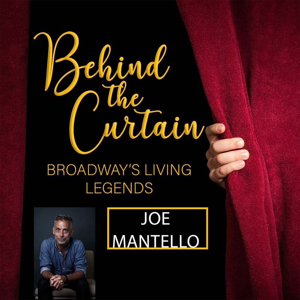 Behind the Curtain: Broadway's Living Legends - #235 JOE MANTELLO, Director