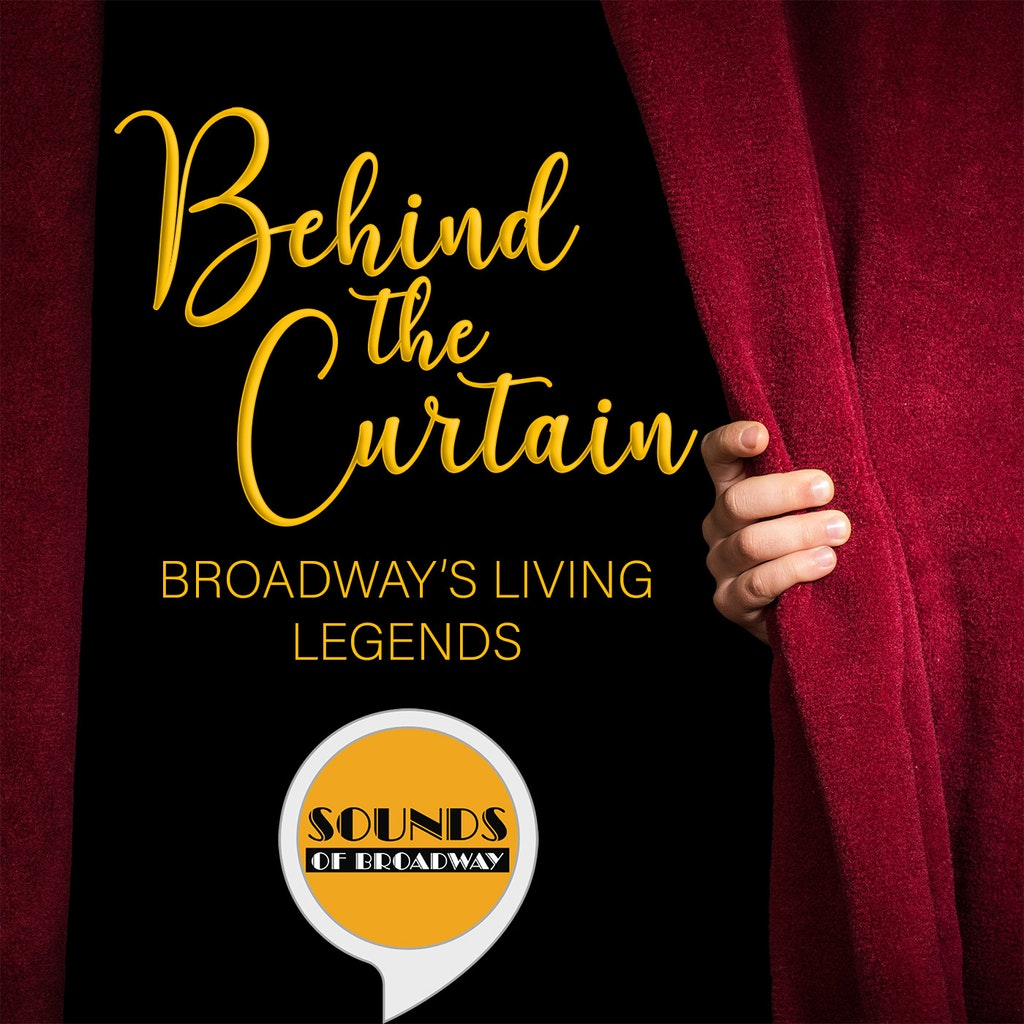 Behind the Curtain: Broadway's Living Legends - Our Favorite Things #232: Sounds of Broadway