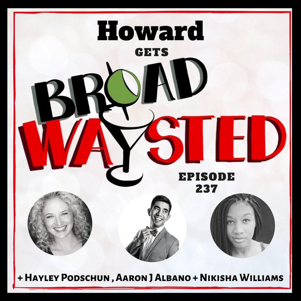 Broadwaysted - Episode 237: Howard gets Broadwaysted!