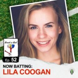 Break A Bat! - #52 - Now Batting: Lila Coogan