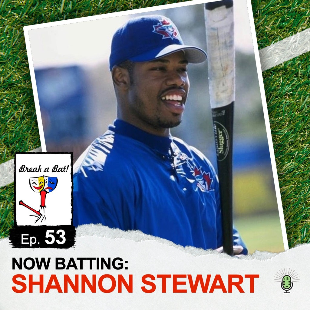 Break A Bat! - #53 - Now Batting: Shannon Stewart