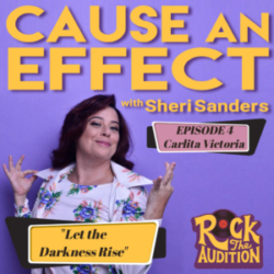 Cause an Effect - Episode 4 with Carlita Victoria: Let the Darkness Rise