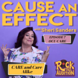 Cause An Effect - Episode 7 with The CARE Coalition: CARE and Care Alike