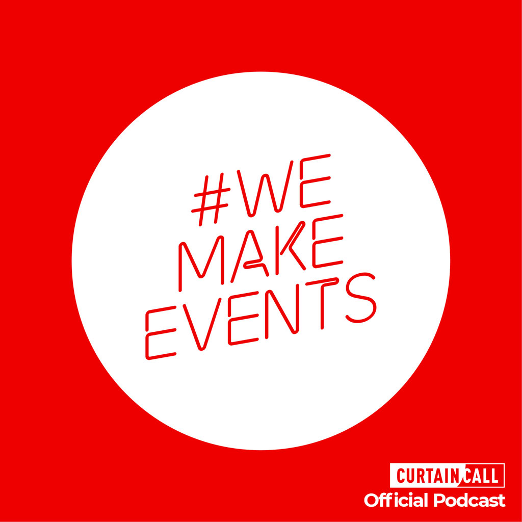 Curtain Call Theatre Podcast - Special Episode: We Make Events