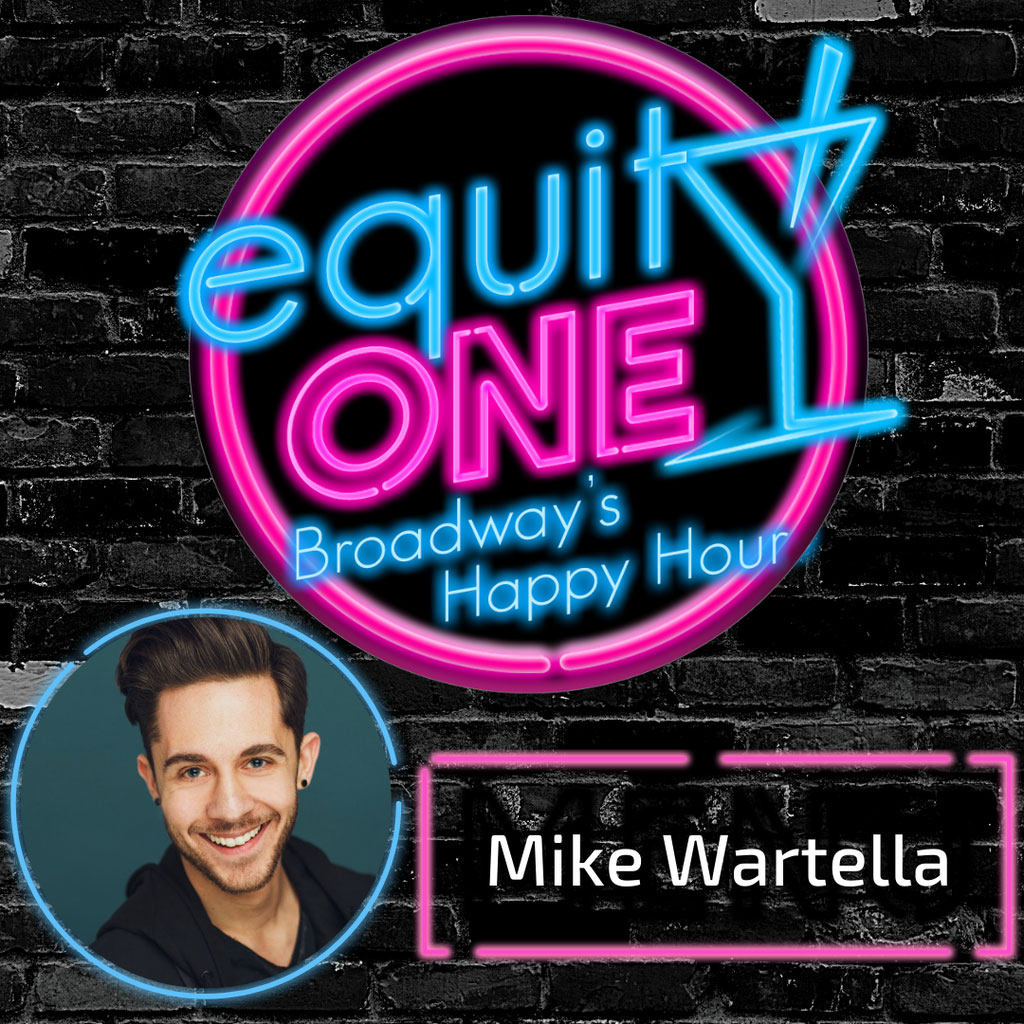 Equity One: Broadway's Happy Hour - Ep. 50: In Tents with Michael Wartella